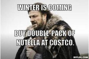 resized_winter-is-coming-meme-generator-winter-is-coming-buy-double-pack-of-nutella-at-costco-7ab81d